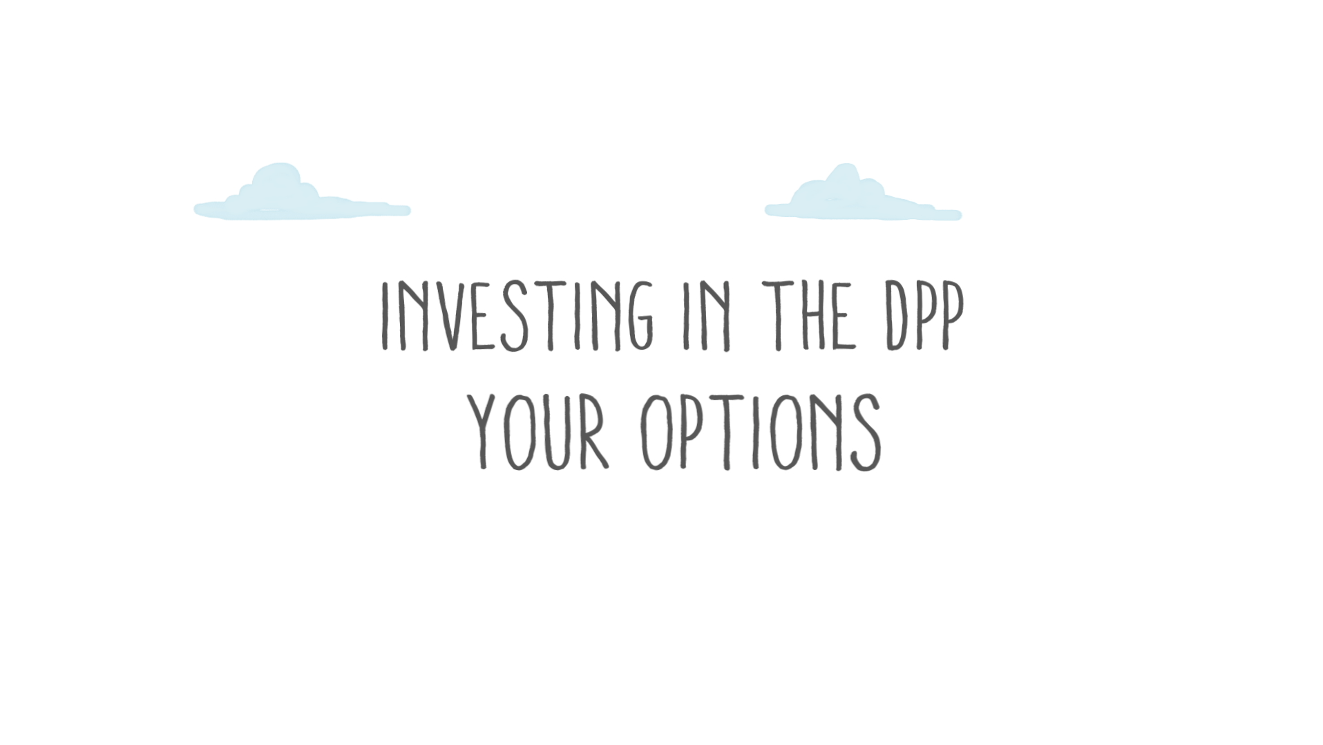 Investing in the DPP your options